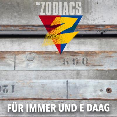 the_zodiacs_album_fuer_immer_und_e_daag